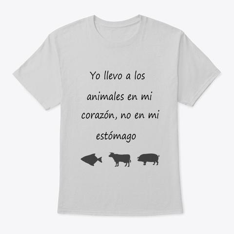 Yo llevo a los animales en mi corazón, no en mi estomago